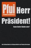 Pfui Herr Präsident! (eBook, ePUB)