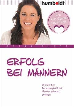 Erfolg bei Männern (eBook, PDF) - Fürst, Petra