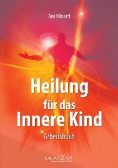 Heilung für das Innere Kind (eBook, ePUB) - Minatti, Ava