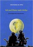 Ich und Dieter nach Afrika (eBook, ePUB)