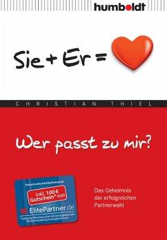 Wer passt zu mir? Sie+Er = Herz (eBook, ePUB) - Thiel, Christian