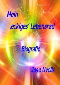 Mein 'eckiges' Lebensrad (eBook, ePUB) - Uvells, Jose