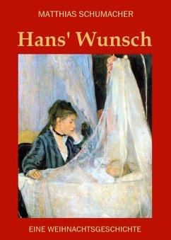 Hans' Wunsch (eBook, ePUB) - Schumacher, Matthias