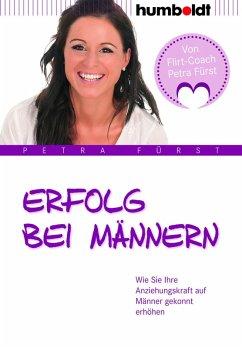 Erfolg bei Männern (eBook, ePUB) - Fürst, Petra