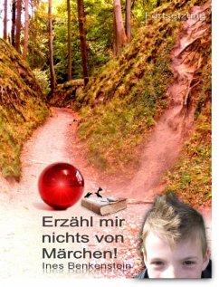Erzähl mir nichts von Märchen! (eBook, ePUB) - Wolin, Ines
