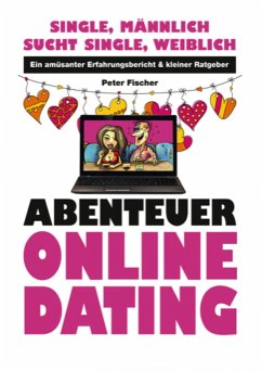 Abenteuer Online Dating (eBook, ePUB) - Fischer, Peter