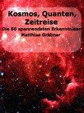 Kosmos - Quanten - Zeitreise. (eBook, ePUB)