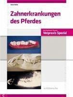 Zahnerkrankungen des Pferdes (eBook, PDF) - Keller, Horst