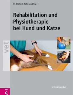 Rehabilitation und Physiotherapie bei Hund und Katze (eBook, PDF) - Challande-Kathmann, Iris