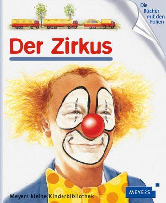 Der Zirkus / Meyers Kinderbibliothek Bd.22