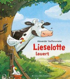 Lieselotte lauert - Steffensmeier, Alexander