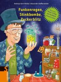 Funkenregen, Stinkbombe, Zuckerblitz