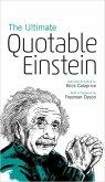 Ultimate Quotable Einstein