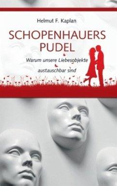 Schopenhauers Pudel - Kaplan, Helmut F.