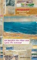 Ich berühre das Meer erst wenn Du kommst - Shakibaei, Mohammad Ali