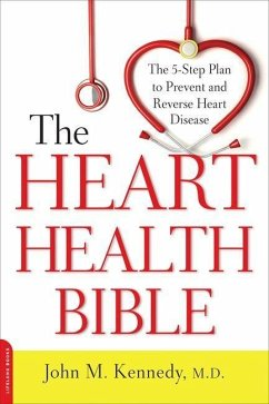 The Heart Health Bible: The 5-Step Plan to Prevent and Reverse Heart Disease - Kennedy, John M.