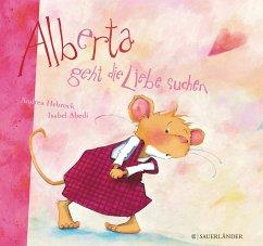 Alberta geht die Liebe suchen - Abedi, Isabel
