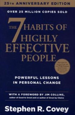 The 7 Habits of Highly Effective People. 25th Anniversary Edition - Covey, Stephen R.