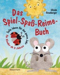 Das Spiel-Spaß-Reime-Buch - Grasberger, Ulrich