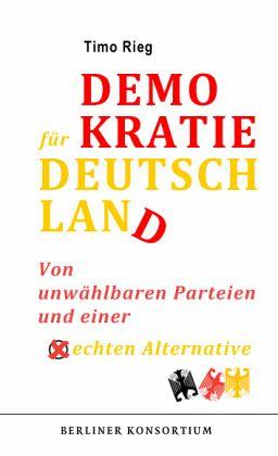 Demokratie für Deutschland - Rieg, Timo