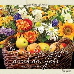 Mit der Apfelgräfin durch das Jahr - Arnim, Daisy Gräfin von