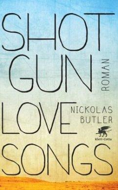 Shotgun Lovesongs - Butler, Nickolas