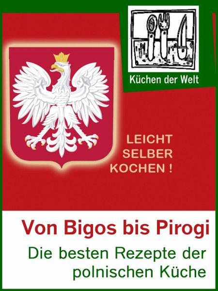Polnische Rezepte - Das Kochbuch der Polen (eBook, ePUB)