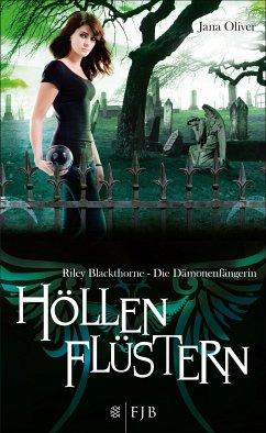 Höllenflüstern: Riley Blackthorne - Die Dämonenfängerin Jana Oliver Author