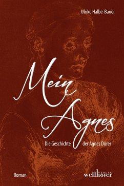 Mein Agnes - Halbe-Bauer, Ulrike