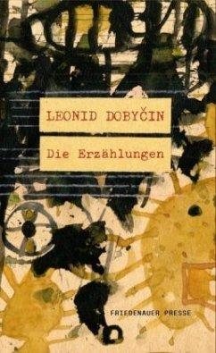 Die Erzählungen - Dobycin, Leonid