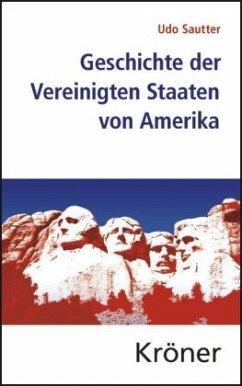 Geschichte der Vereinigten Staaten von Amerika - Sautter, Udo