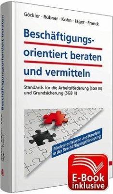 Beschäftigungsorientiert beraten und vermitteln inkl. E-Book - Göckler, Rainer; Jäger, Ursula; Franck, Michael; Kohn, Karl-Heinz P.; Rübner, Matthias