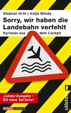 »Sorry, wir haben die Landebahn verfehlt« - Orth, Stephan; Blinda, Antje