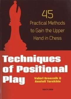 Techniques of Positional Play: 45 Practical Met...