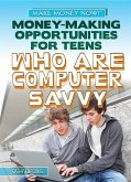 Money-Making Opportunities for Teens Who Are Computer Savvy