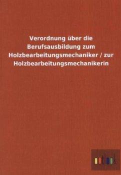 Verordnung über die Berufsausbildung zum Holzbe...