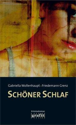 Schöner Schlaf - Wollenhaupt, Gabriella; Grenz, Friedemann