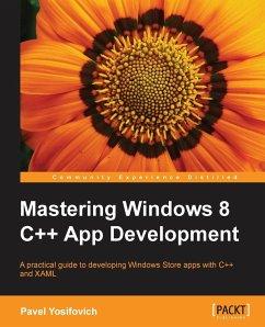 Mastering Windows 8 C++ App Development - Yosifovich, Pavel