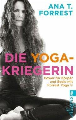 Die Yoga-Kriegerin - Forrest, Ana T.