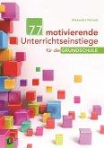 77 motivierende Unterrichtseinstiege für die Grundschule