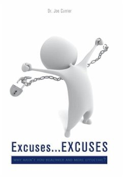 Excuses...Excuses: Why Aren't You Healthier and More Effective?