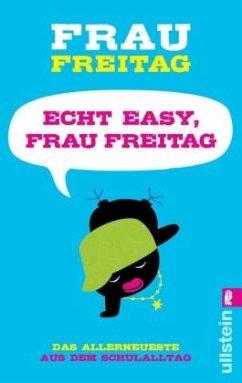 Echt easy, Frau Freitag! - Frau Freitag