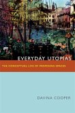 Everyday Utopias: The Conceptual Life of Promising Spaces