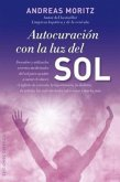 Autocuracion Con la Luz del Sol: La Salud Esta en Tus Manos = Self-Healing with the Sunlight