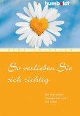 So verlieben Sie sich richtig (eBook, PDF)