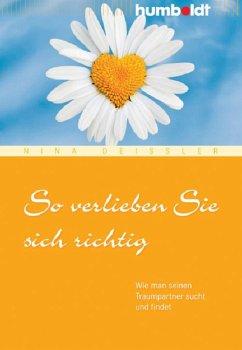 So verlieben Sie sich richtig (eBook, PDF) - Deißler, Nina