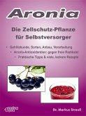 Aronia. Die Zellschutz-Pflanze für Selbstversorger. (eBook, ePUB)