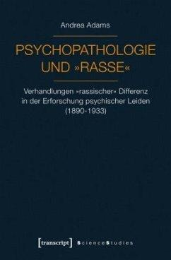 Psychopathologie und »Rasse« - Adams, Andrea