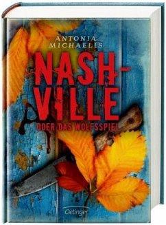Nashville oder Das Wolfsspiel - Michaelis, Antonia