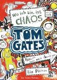 Wo ich bin, ist Chaos - aber ich kann nicht überall sein / Tom Gates Bd.1